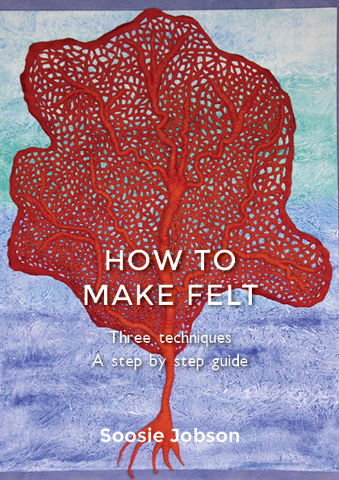 How to Make Felt - 3 Techniques