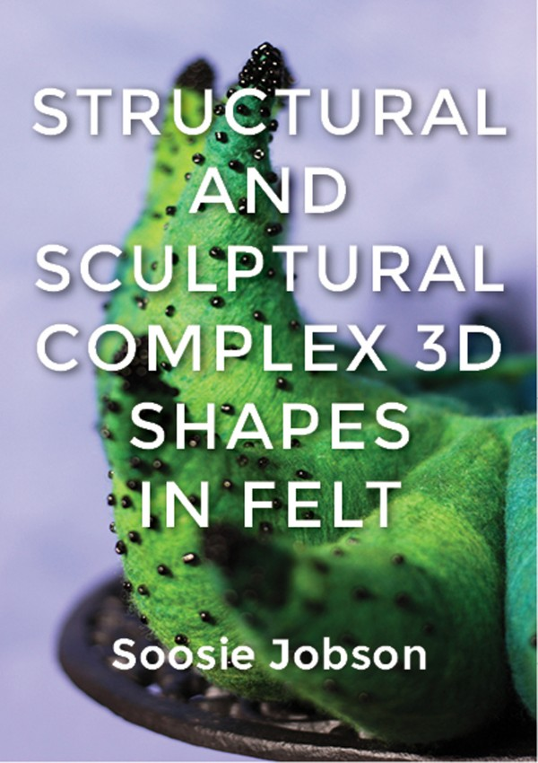 eBook Structural & Sculptural Complex 3D Shapes in Felt